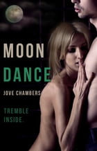 Moon Dance by Jove Chambers