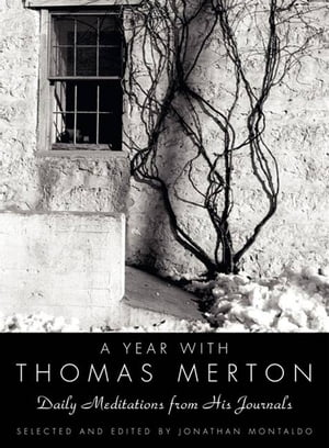 A Year with Thomas Merton Daily Meditations from His Journals