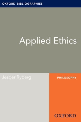 Book Applied Ethics: Oxford Bibliographies Online Research Guide by Jesper Ryberg