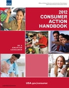 2012 Consumer Action Handbook by United States Government GSA Federal Citizen Information Center