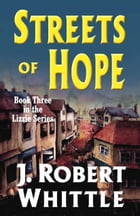 Streets of Hope: Lizzie Series, Book 3 by J. Robert Whittle