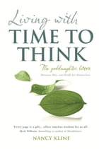 Living with Time to Think by Nancy Kline