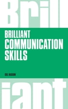 Brilliant Communication Skills, revised 1st edition by Gill Hasson