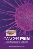 Cancer Pain: From Molecules to Suffering