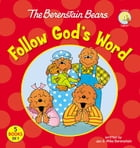 The Berenstain Bears Follow God's Word by Jan & Mike Berenstain