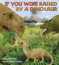 If You Were Raised by a Dinosaur 8f80db0a-8040-4c62-ac85-e6fce730a9a7