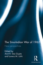 The Sino-Indian War of 1962: New perspectives