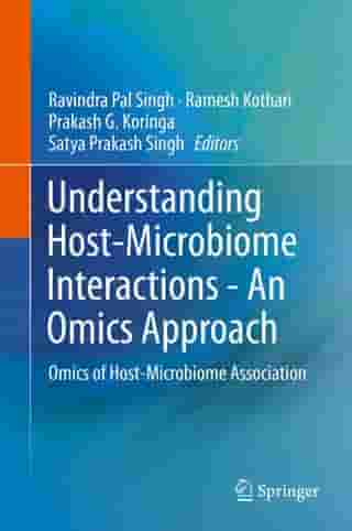 Understanding Host-Microbiome Interactions - An Omics Approach: Omics of Host-Microbiome Association by Ravindra Pal Singh