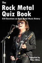 The Rock Metal Quiz Book by Peter Miles