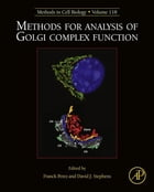 Methods for analysis of Golgi complex function: Methods in Cell Biology by Franck Perez