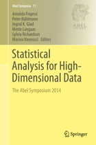 Statistical Analysis for High-Dimensional Data: The Abel Symposium 2014