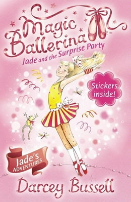 Book Jade and the Surprise Party (Magic Ballerina, Book 20) by Darcey Bussell