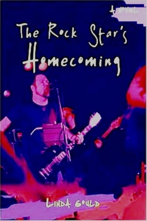 The Rock Star's Homecoming by Linda Gould
