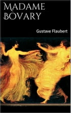 -Madame Bovary- by Gustave Flaubert