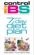 Control IBS Your 7-Day Diet Plan