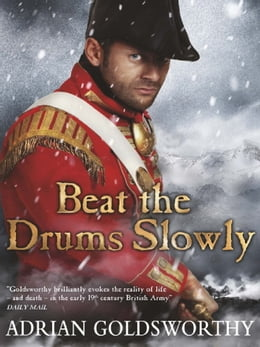 Book Beat the Drums Slowly by Adrian Goldsworthy