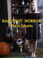 Racconti Horror by Marco Salvario