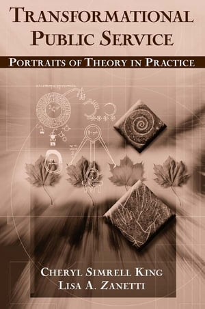 Transformational Public Service: Portraits of Theory in Practice Portraits of Theory in Practice