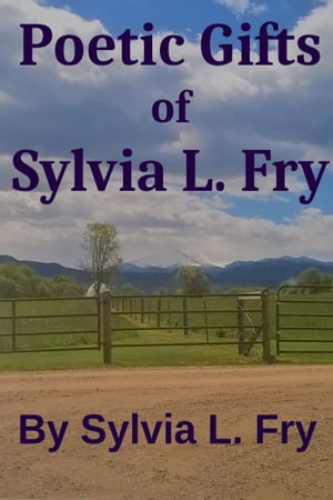 Poetic Gifts of Sylvia L. Fry