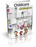Childcare Goldmine by Anonymous