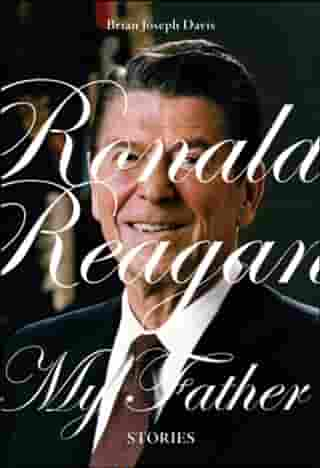 Ronald Reagan, My Father: Stories by Brian Joseph Davis