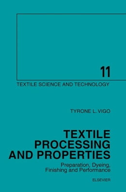 Book Textile Processing and Properties: Preparation, Dyeing, Finishing and Performance by Vigo, T.L.