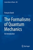 The Formalisms of Quantum Mechanics