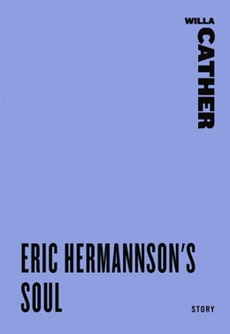 Book Eric Hermannson's Soul by Willa Cather