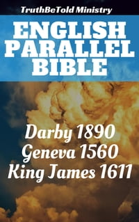 English Parallel Bible: Darby 1890 - Geneva 1560 - King James 1611