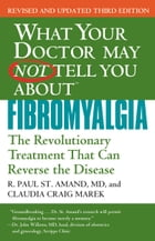 What Your Doctor May Not Tell You About Fibromyalgia: The Revolutionary Treatment That Can Reverse…
