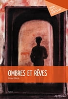 Ombres et rêves by Arnaud Céleste