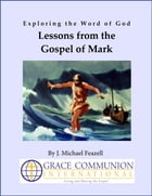 Exploring the Word of God: Lessons from the Gospel of Mark by J. Michael Feazell