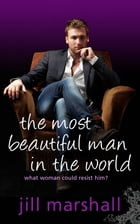 The Most Beautiful Man in the World by Jill Marshall