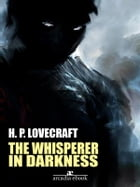 The Whisperer in Darkness by H. P. Lovecraft