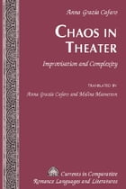 Chaos in Theater: Improvisation and Complexity – Translated by Anna Grazia Cafaro and Melina Masterson by Anna Grazia Cafaro