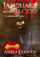 Language in the Blood by Angela Lockwood