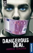 21st Century Thrill: Dangerous Deal by Andreas Schlüter