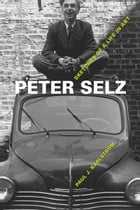 Peter Selz: Sketches of a Life in Art by Paul J. Karlstrom