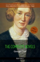 George Eliot: The Complete Novels by George Eliot