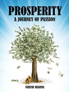 Prosperity - A Journey of Passion by Suresh Sharma