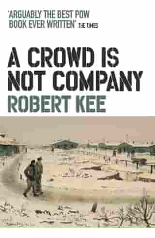 A Crowd Is Not Company by Robert Kee