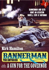 Bannerman the Enforcer 4: A Gun for the Governor