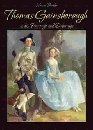 Thomas Gainsborough: 240 Paintings and Drawings