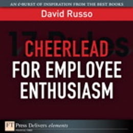 Book Cheerlead for Employee Enthusiasm by David P. Clark
