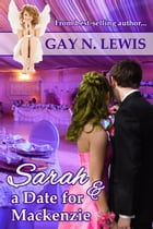 Sarah and a Date for Mackenzie by Gay N. Lewis