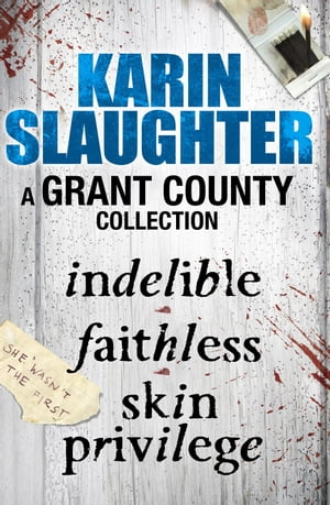 A Grant County Collection Indelible,  Faithless and Skin Privilege