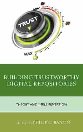 Building Trustworthy Digital Repositories: Theory and Implementation