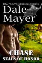 SEALs of Honor: Chase by Dale Mayer