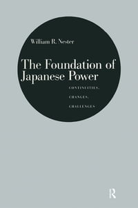 The Foundation of Japanese Power: Continuities, Changes, Challenges