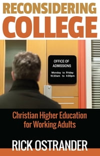 Reconsidering College: Christian Higher Education for Working Adults